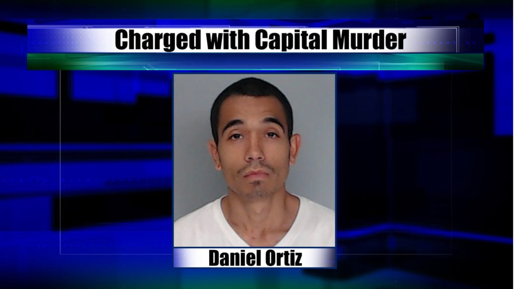 Daniel Ortiz charged with Capital Murder