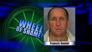Wheel of Shame; Francis Goulet