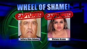 Wheel Of Shame Fugitives Arrested: Jeffery Alan Adame & Viviann Acuna