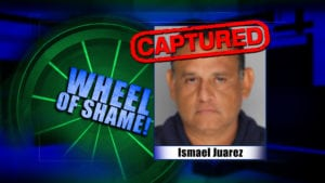 Wheel Of Shame Fugitive Arrested: Ismael Juarez