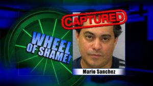 Wheel Of Shame Fugitive Arrested: Mario Sanchez