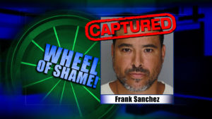 Wheel Of Shame Fugitive Arrested: Frank Sanchez