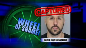 Wheel Of Shame Fugitive Arrest: John Daniel Atkins