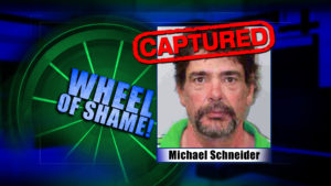 Wheel OF Shame Fugitive Arrest: Michael Schneider