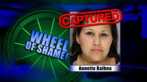 Wheel of Shame Fugitive Arrested: Annette Balboa